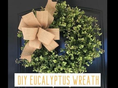 How to Make a Eucaclyptus Wreath - DIY Farmhouse Greenery Wreath
