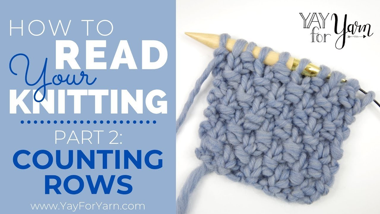 How to Read Your Knitting, Part 2: Counting Rows | Yay For Yarn