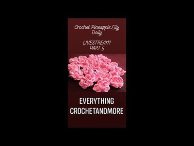 LIVESTREAM : Crochet Pineapple Lily Doily PART 5