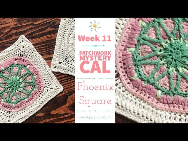 Phoenix Square Crochet Along | Week 11 | Patchwork Mystery CAL