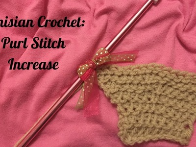 Tunisian Crochet | Purl Stitch Increase