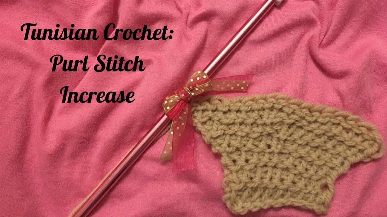 Tunisian Crochet | Purl Stitch Increase