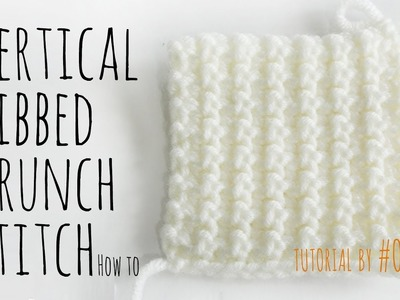 Vertical Ribbed Crunch Stitch.  FP alternative Illusion Crochet for newborns with no gaps.