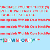 CRAFTS Humming birds With Iris Cross Stitch Pattern***L@@K***Buyers Can Download Your Pattern As Soon As They Complete The Purchase