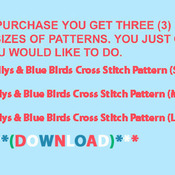 CRAFTS Lillys & Blue Birds Cross Stitch Pattern***LOOK***Buyers Can Download Your Pattern As Soon As They Complete The Purchase