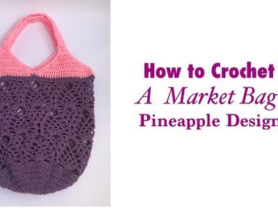 How to Crochet a Market Bag (Pineapple Design) Part 1