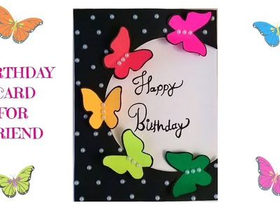 How to Make Special Butterfly Birthday Card for Best Friend - DIY Gift Idea
