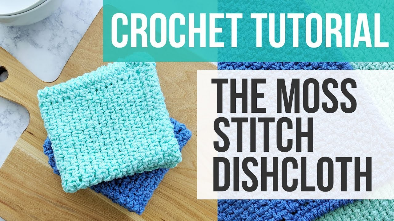 LEARN TO CROCHET THE MOSS STITCH DISHCLOTH, Crochet Moss Stitch Dishcloth Tutorial | Just Be Crafty