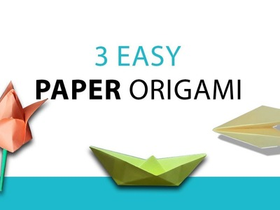 3 Easy Paper Origami. Easy crafts ideas. Kids craft ideas with paper- Paper Origami