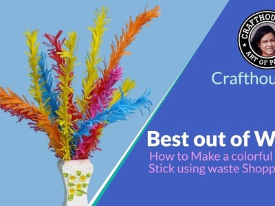 Best out of Waste| How to Make a colorful Flower Stick using waste Shopping bag