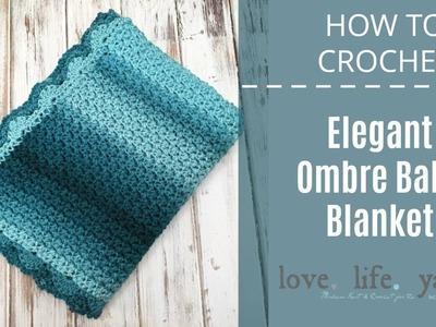 How to Crochet: Elegant Ombre Baby Blanket