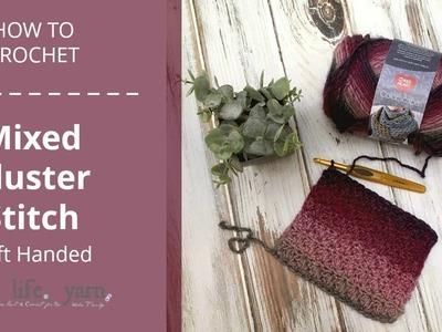 How to Crochet: Mixed Cluster St Left Handed