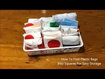 How To Fold Plastic Bags into Squares For Easy Storage