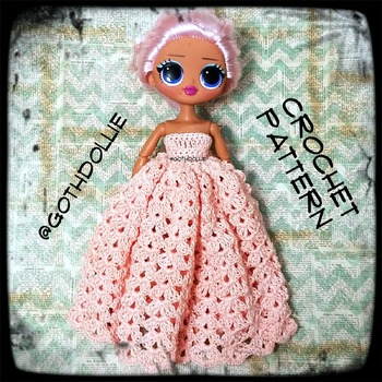 PATTERN: Lol Omg Doll Crochet Gown Dress by GothDollie