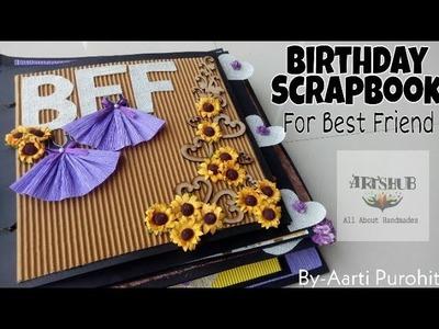 Birthday Scrapbook For Best Friend || BFF Birthday Scrapbook|| scrapbook For Best Friends Birthday.