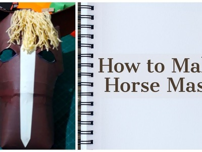 How to Make Easy Horse Mask With Steps