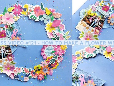 Process Video #121 - How to Make a Flower Wreath Layout