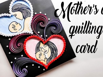 Diy | how to make easy greeting card for mothers day | quilling card ideas
