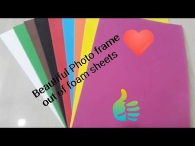 DIY   How to make Photoframe from Foam sheets & cardboard in an easy way   Unique crafts for kids