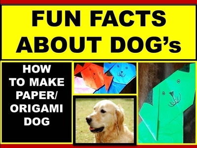 Fun facts about dog.How to make easy paper dog.Origami dog tutorial
