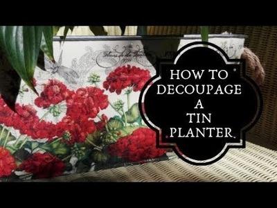 How to decoupage a tin planter