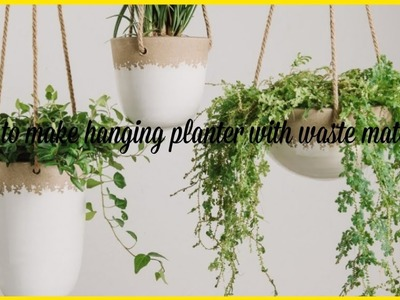 How to make beautiful hanging planter with waste material