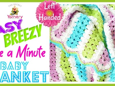LEFT HANDED Easy Breezy Mile A Minute Crochet Baby Blanket Pattern