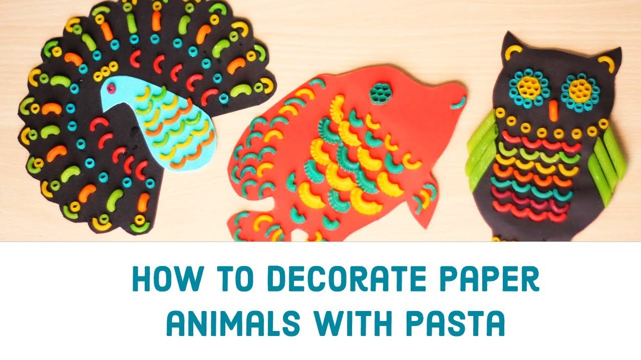 Easy Paper Craft - How to decorate paper animals with pasta