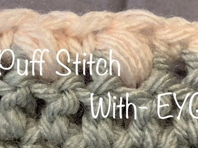 Learn the #crochet #Puff #Stitch with #EYG