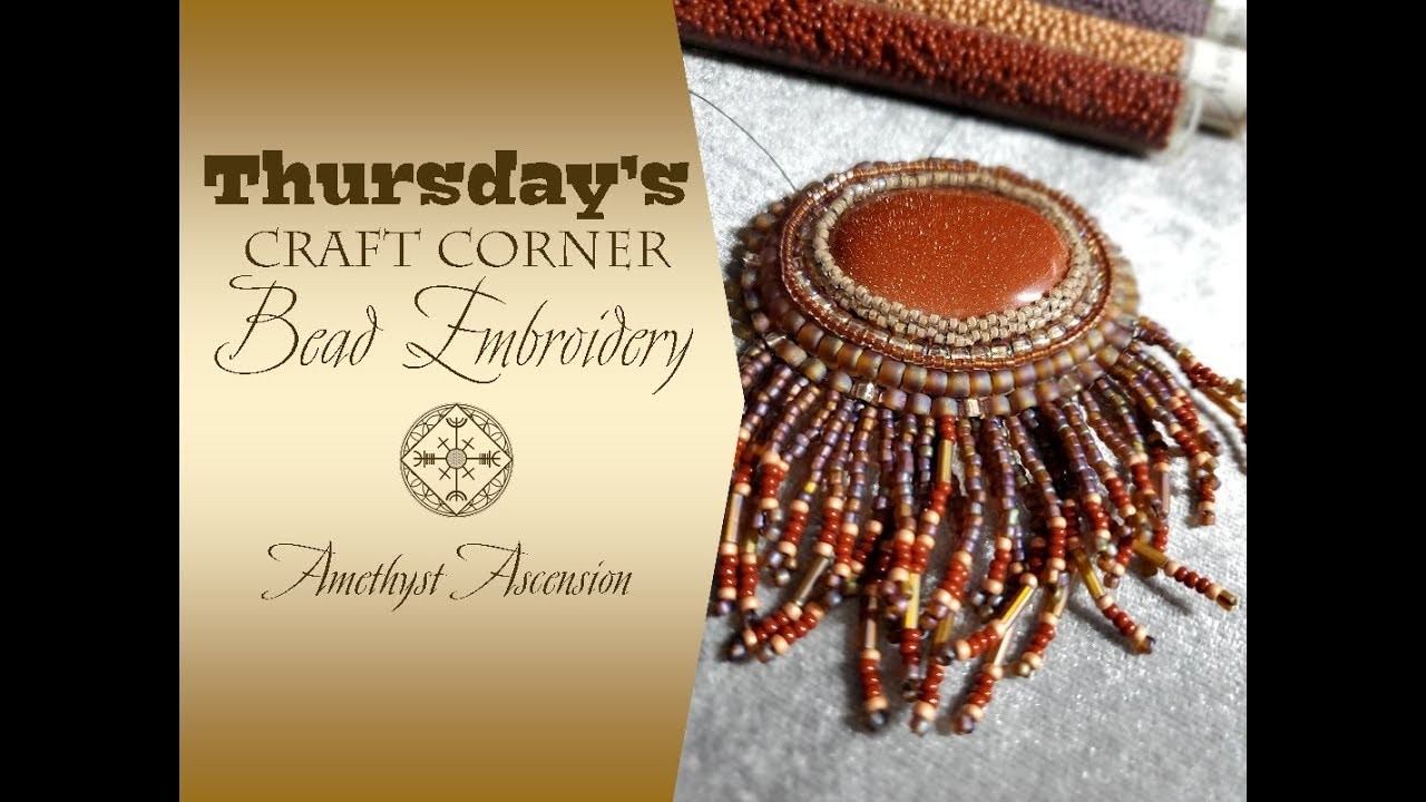 Thursday's Craft Corner - Bead Embroidery Series #4 Adding Fringe