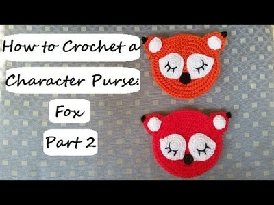 How to Crochet a Character Purse: Fox Part 2