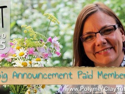 Big Announcement for Paid Tutorial Members Only (Polymer Clay Tutor)