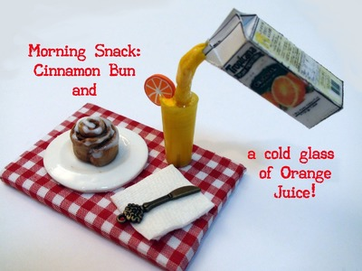 DIY: Breakfast: Cinnamon Bun and a Glass of Orange Juice with Polymer Clay