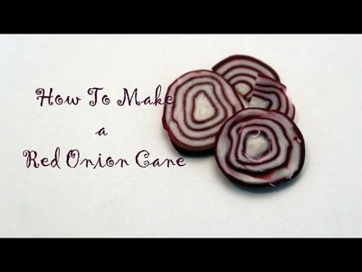 DIY: How To Make a Red Onion Cane With Polymer Clay