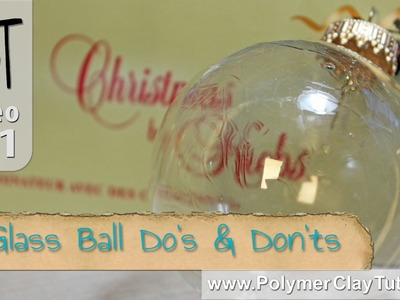Glass Ball Ornaments Polymer Clay Do's and Don'ts