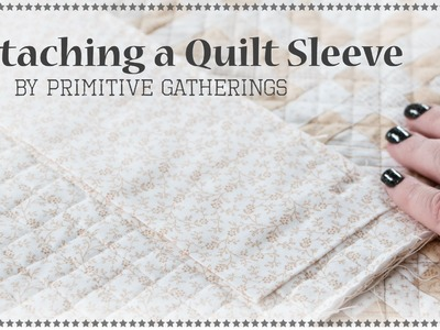How to Sew a Quilt Sleeve by Lisa Bongean of Primitive Gatherings