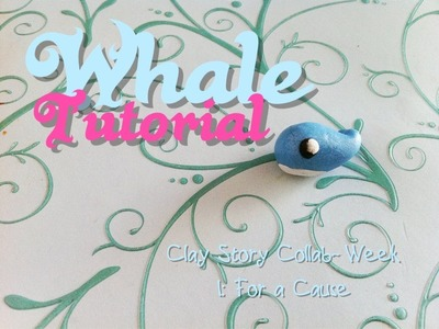 Polymer Clay Whale Tutorial ~ Week 1&2: Clay Story