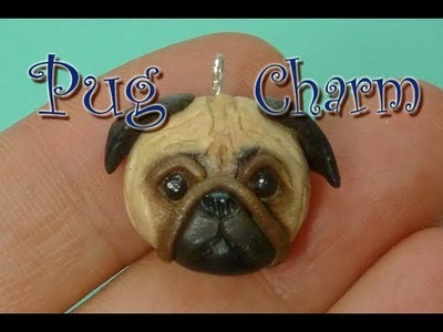 Pug Polymer Clay Charm Tutorial