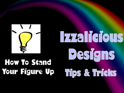Rainbow Loom - Make Your Figures Stand Up - © Izzalicious Designs 2014