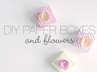 How To Make Paper Boxes and Flowers
