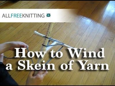 Niddy Noddy Tutorial: How to Wind a Skein of Yarn