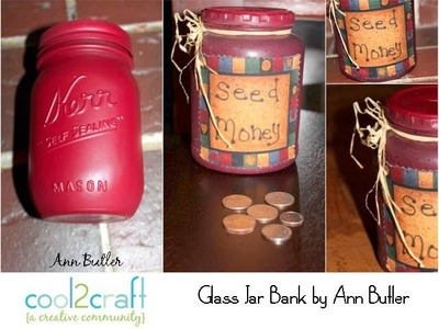 How to Make a Glass Jar Bank by Ann Butler