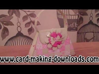 How To Make A Handbag Gift Box www.card-making-downloads.com