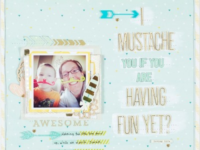 Scrapbooking Process I Mustache You