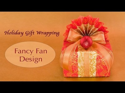 Fancy Holiday Gift Wrapping * Fan Design & Christmas Ornament *