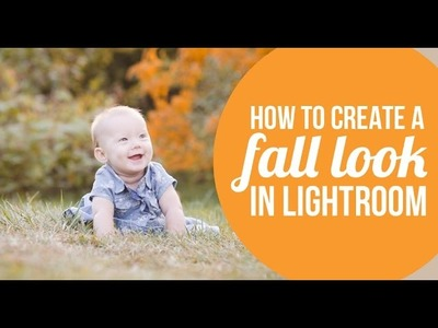 How to create a fall look in Lightroom - Lightroom tutorial