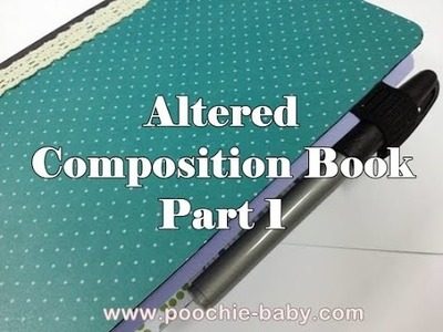 How to Alter a Composition Book Part 1 - #VEDA Day 11
