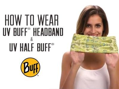 How to Wear UV Half or UV Headband Buff® Headwear