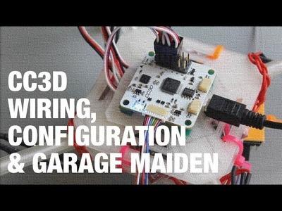 DIY Mini Quadcopter w. OpenPilot CC3D Wiring, Configuration, and Garage Maiden
