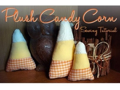 Plush Candy Corn - Sewing Tutorial